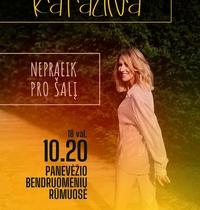 """KATAŽINOS koncertas """"NEPRAEIK PRO ŠALĮ"""""""