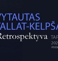 Retrospektyvinė skulptoriaus Vytauto Tallat-Kelpšos paroda