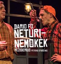 """NETURI – NEMOKĖK"", rež. P. Stoičev"