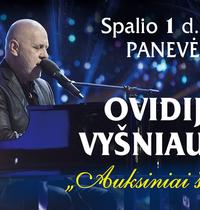 """Dainininko Ovidijaus Vyšniausko koncertas """"Auksiniai šlageriai"""""""
