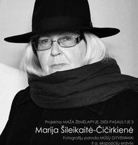 """Fotomenininkės Marijos Šileikaitės-Čičirkienės fotografijų paroda """"Mūsų gyvenimai"""""""